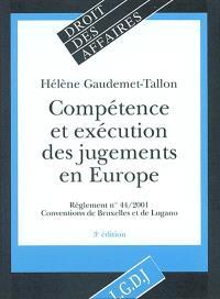 Compétence et exécution des jugements en Europe : règlement n° 44-2001 : conventions de Bruxelles et de Lugano