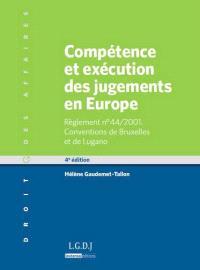 Compétence et exécution des jugements en Europe : règlement n°44-2001 : conventions de Bruxelles (1968) et de Lugano (1988 et 2007)