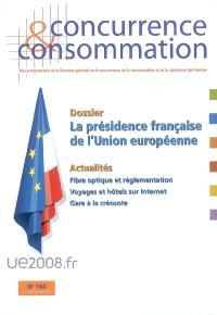 Concurrence & consommation. n° 160, La présidence française de l'Union européenne