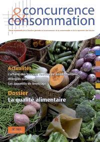 Concurrence & consommation. n° 163, La qualité alimentaire