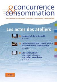 Concurrence & consommation. n° 162, Les actes des ateliers