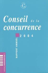 Conseil de la concurrence : dix-huitième rapport annuel, 2004