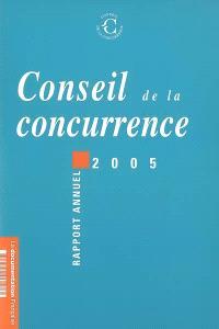 Conseil de la concurrence : dix-neuvième rapport annuel, 2005