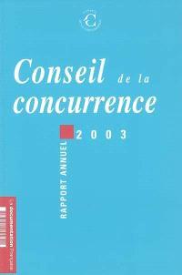 Conseil de la concurrence : dix-septième rapport annuel, 2003
