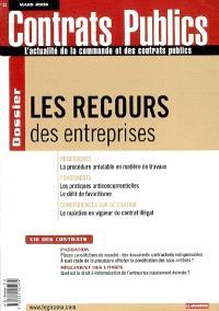 Contrats publics, l'actualité de la commande et des contrats publics. n° 53, Les recours des entreprises