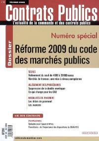 Contrats publics, l'actualité de la commande et des contrats publics. n° 85, Réforme 2009 du code des marchés publics