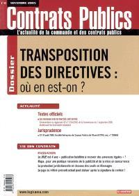 Contrats publics, l'actualité de la commande et des contrats publics. n° 49, Transposition des directives : où en est-on ?