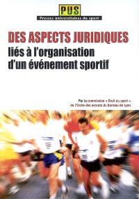 Des aspects juridiques liés à l'organisation d'un événement sportif