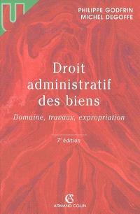 Droit administratif des biens : domaine, travaux, expropriation
