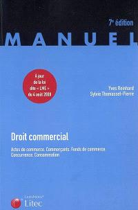 Droit commercial : actes de commerce, commerçants, fonds de commerce, concurrence, consommation