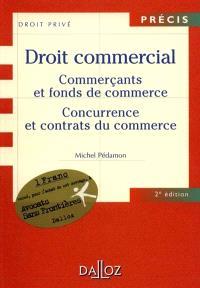 Droit commercial, commerçant et entreprises commerciales : concurrence et contrats de commerce