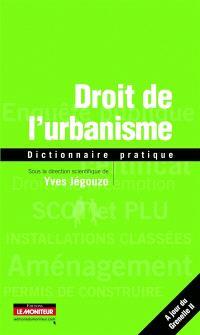 Droit de l'urbanisme : dictionnaire pratique