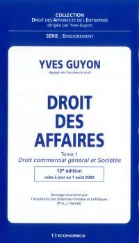 Droit des affaires. Volume 1, Droit commercial général et sociétés