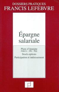 Epargne salariale : plans d'épargne, PERCO-PEI-PEE, stock-options, participation et intéressement