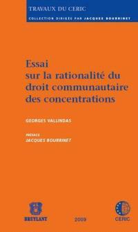 Essai sur la rationalité du droit communautaire des concentrations