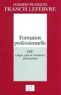 Formation professionnelle : DIF, congés, plan de formation, participation