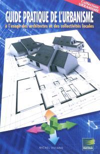 Guide pratique de l'urbanisme à l'usage des architectes et des collectivités locales