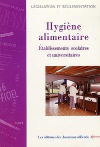 Hygiène alimentaire : établissements scolaires et universitaires : mesures de prophylaxie
