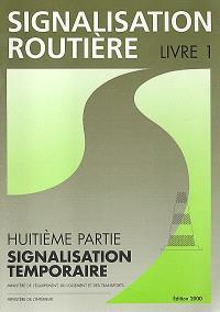 Instruction interministérielle sur la signalisation routière. Volume 1-8, Signalisation temporaire