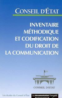 Inventaire méthodique et codification du droit de la communication : étude adoptée par l'Assemblée générale du Conseil d'Etat