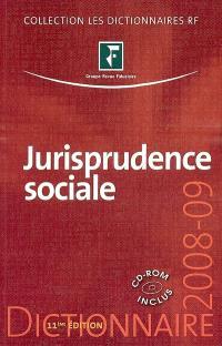 Jurisprudence sociale : droit du travail : dictionnaire 2008-2009