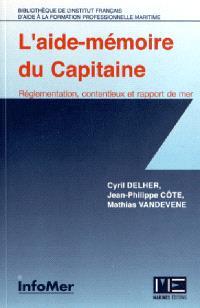L'aide-mémoire du capitaine : réglementation, contentieux et rapport de mer