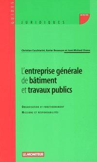 L'entreprise générale de bâtiment et travaux publics : organisation et fonctionnement, missions et responsabilités
