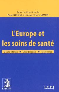 L'Europe et les soins de santé : marché intérieur, sécurité sociale, concurrence