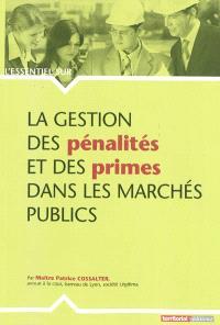 La gestion des pénalités et des primes dans les marchés publics