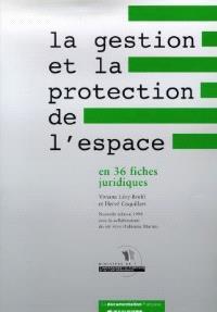 La gestion et la protection de l'espace : en 36 fiches juridiques
