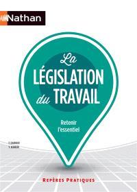 La législation du travail : retenir l'essentiel