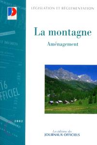 La montagne. Volume 1, Aménagement de la montagne