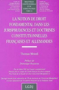 La notion du droit fondamental dans les jurisprudences et doctrines constitutionnelles françaises et allemandes