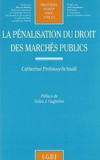 La pénalisation du droit des marchés publics