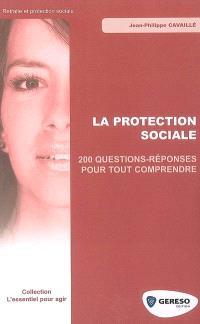 La protection sociale : 200 questions-réponses pour tout comprendre