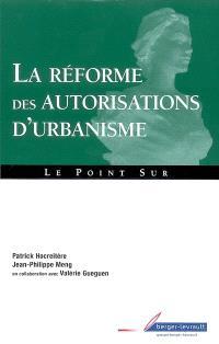 La réforme des autorisations d'urbanisme