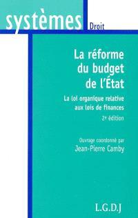 La réforme du budget de l'Etat : la loi organique relative aux lois des finances