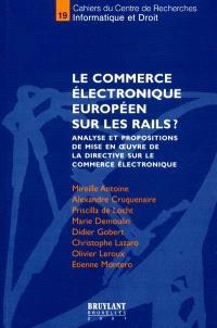 Le commerce électronique européen sur les rails ? : analyse et proposition de mise en oeuvre de la directive sur le commerce électronique