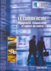 Le commercial : engagement, rémunération et rupture du contrat