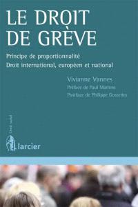 Le droit de grève : principe de proportionnalité : droit international, européen et national