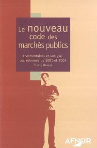 Le nouveau code des marchés publics : commentaires et analyse des réformes 2001 et 2004