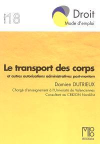 Le transport des corps et autres autorisations post-mortem