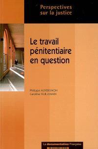Le travail pénitentiaire en question : une approche juridique et comparative