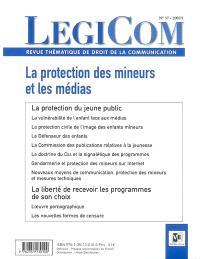 Légicom. n° 37, La protection des mineurs et les médias