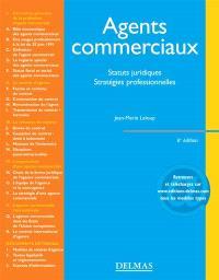 Les agents commerciaux : statuts juridiques, stratégies professionnelles