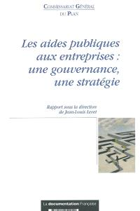 Les aides publiques aux entreprises : une gouvernance, une stratégie