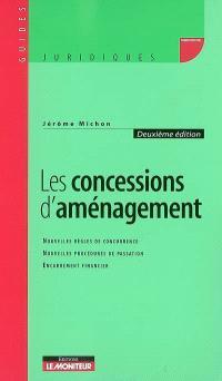 Les concessions d'aménagement : nouvelles règles de concurrence, nouvelles procédures de passation, encadrement financier