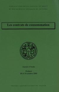 Les contrats de consommation : journées d'études, Poitiers, 18 et 19 octobre 2001