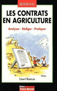 Les contrats en agriculture : analyser, rédiger, pratiquer