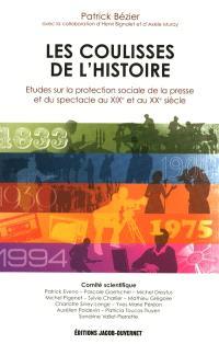 Les coulisses de l'histoire : études sur la protection sociale de la presse et du spectacle au XIXe et au XXe siècle